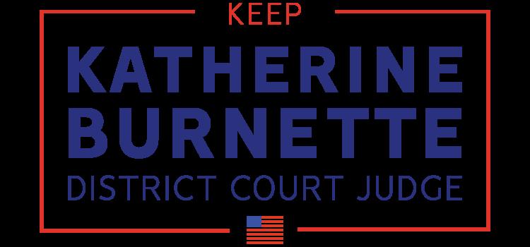 Keep Katherine Burnette as District Court Judge